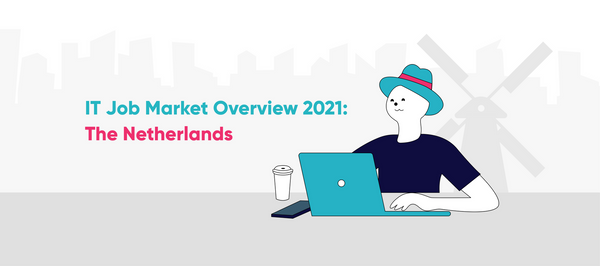 IT Job Market Overview 2021: The Netherlands